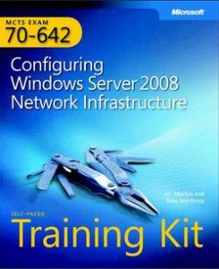 Configuring Windows Server 2008 Network Infrastructure